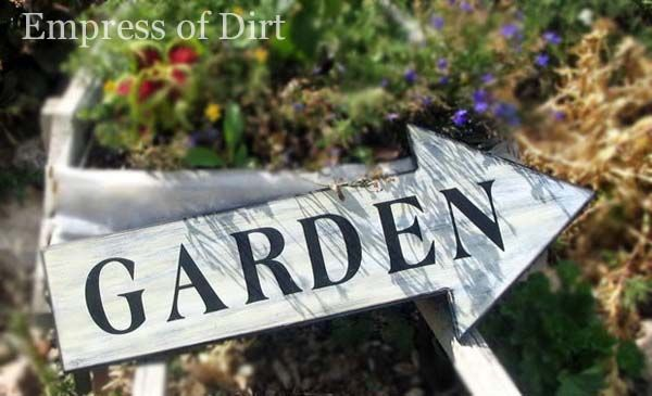 Garden Sign Idea Gallery Empress Of Dirt