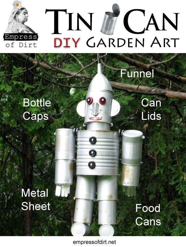 How To Make Tin Can Garden Art Robots Empress Of Dirt